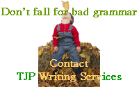 Don't fall for bad grammar. Contact TJP Writing Services.